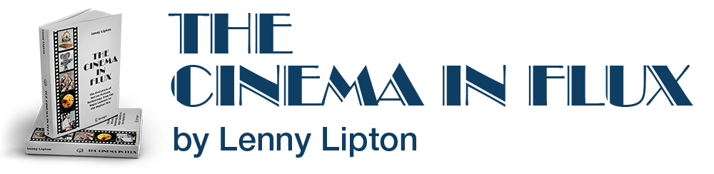 The Cinema in Flux, by Lenny Lipton, book from Springer